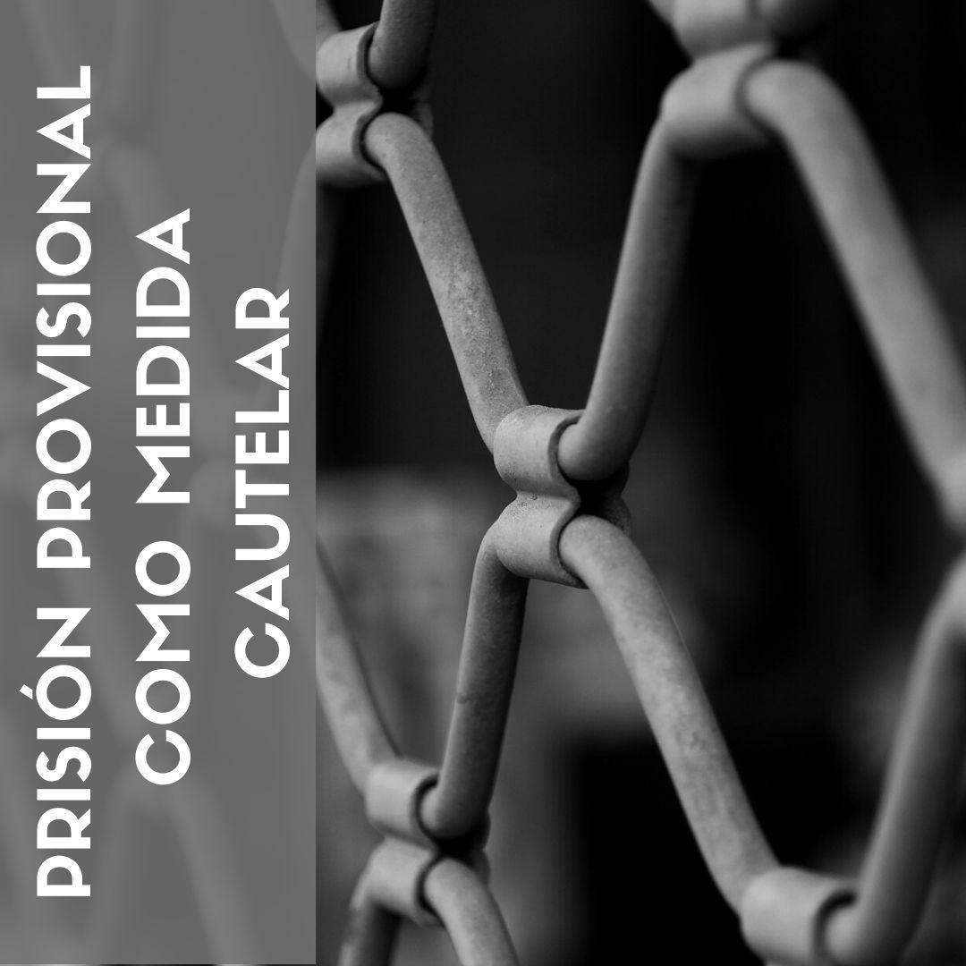 Prisión Provisional como medida cautelar